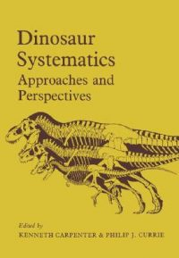 Dinosaur Systematics Approaches and Perspectives